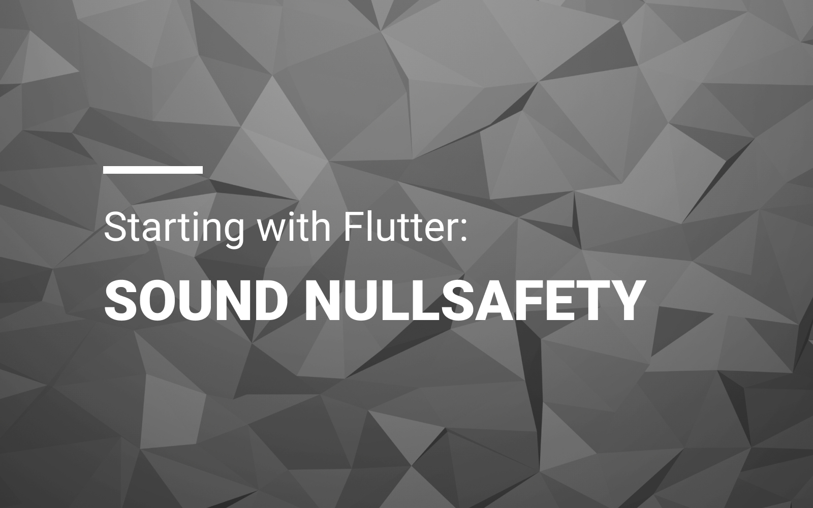 Starting with Flutter: Sound nullsafety